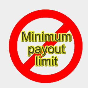 No minimum amount for payout